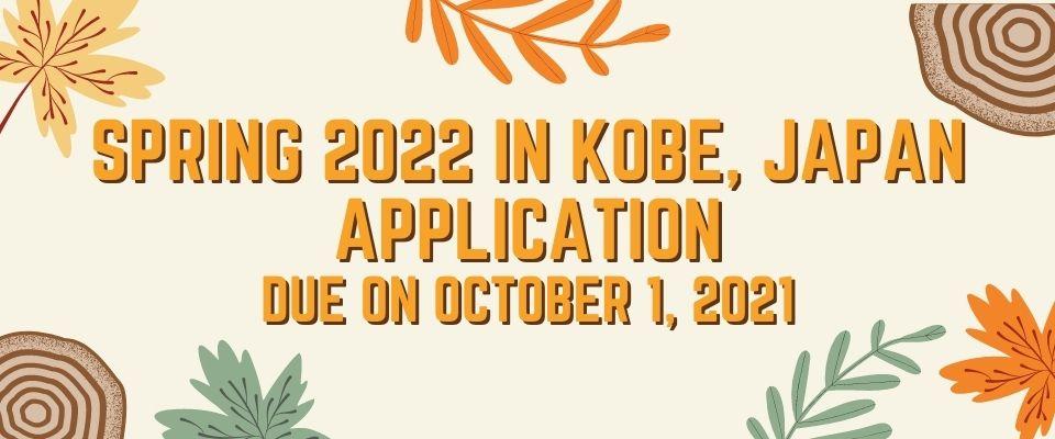 Spring 2022 in Kobe, Japan Application Deadline October 1