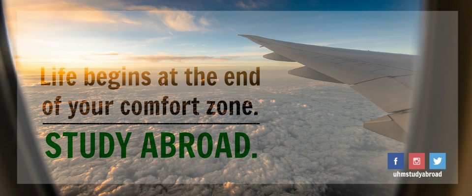 Photograph of view of the clouds and wings from an airplane window with the tagline: Life begins at the end of your comfort zone. Study Abroad.