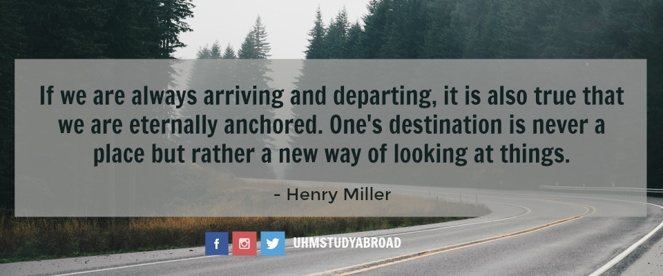 Photograph of a long, tree-lined, and winding road, with a quote from Henry Miller: If we are always arriving and departing, it is also true that we are eternally anchored. One's destination is never a place but rather a new way of looking at things.